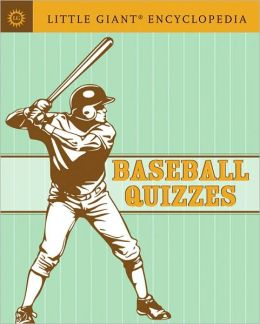 Baseball Quizzes (Little Giant Encyclopedia Series)