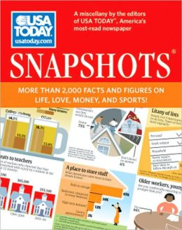 USA TODAY Snapshots: More Than 2,000 Facts and Figures on Life, Love, Money, and Sports!