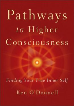 Pathways to Higher Consciousness: Finding Your True Inner Self