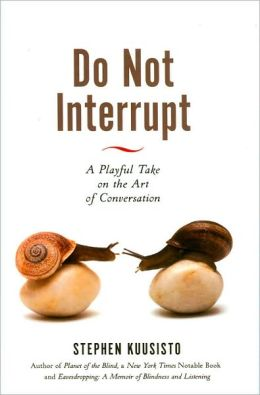 Do Not Interrupt: A Playful Take on the Art of Conversation