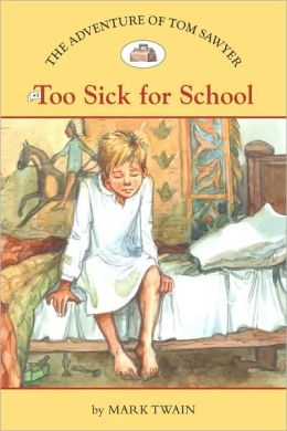 Too Sick for School (The Adventures of Tom Sawyer Series #5)