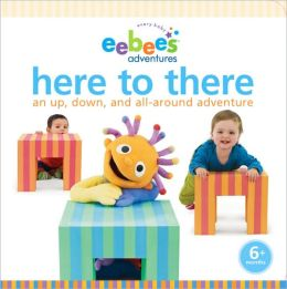 eebee's Adventures Here to There: An Up, Down, and All-Around Adventure