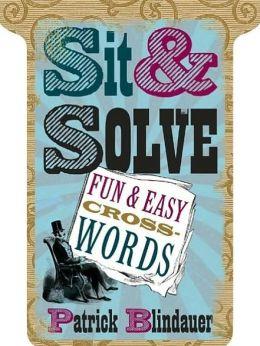 Sit & Solve: Fun & Easy Crosswords (Sit & Solve Series)