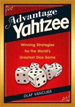 Advantage YAHTZEE: Winning Strategies for the Worldd[