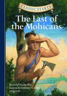 The Last of the Mohicans (Classic Starts Series)
