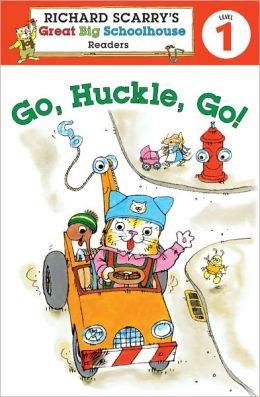 Richard Scarry's Readers (Level 1): Go, Huckle, Go!