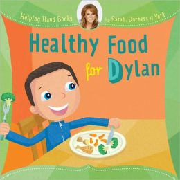 Helping Hand Books: Healthy Food for Dylan