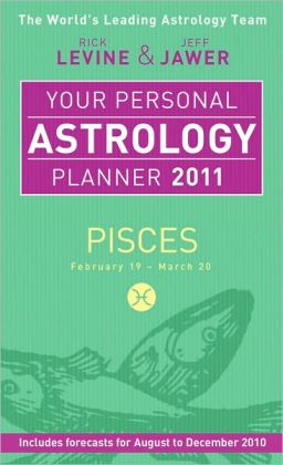 Your Personal Astrology Planner 2011: Pisces