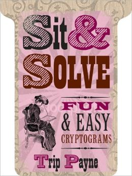 Sit & Solve: Fun & Easy Cryptograms (Sit & Solve Series)