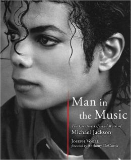 Man in the Music: The Creative Life and Work of Michael Jackson