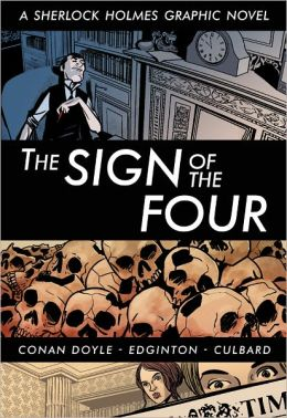 The Sign of the Four: A Sherlock Holmes Graphic Novel (Illustrated Classics)