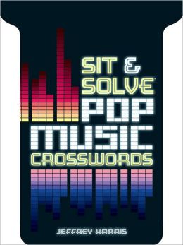 Sit & Solve Pop Music Crosswords