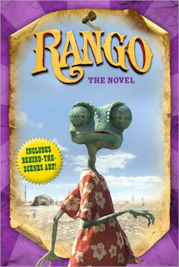 Rango: The Novel (Rango Movie Series)