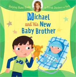 Helping Hand Books: Michael and His New Baby Brother