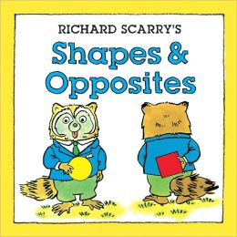 Richard Scarry's Shapes & Opposites