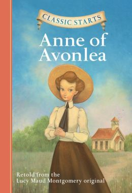 Anne of Avonlea (Classic Starts Series)
