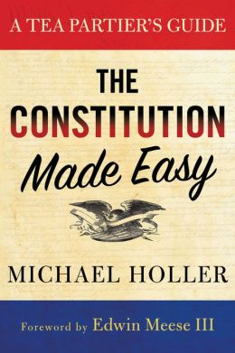 The Constitution Made Easy: A Tea Partier's Guide (PagePerfect NOOK Book)
