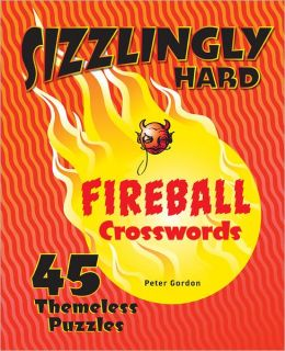 Sizzlingly Hard Fireball Crosswords: 45 Themeless Puzzles