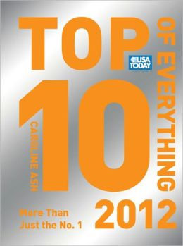 USA TODAY Top 10 of Everything 2012: More Than Just the No. 1