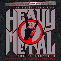 The Encyclopedia of Heavy Metal: Completely Revised and Updated Edition (PagePerfect NOOK Book)
