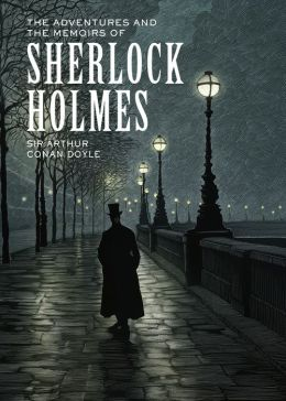 The Adventures and the Memoirs of Sherlock Holmes (Sterling Unabridged Classics Series)