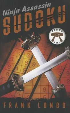 Ninja Assassin Sudoku: Brown Belt