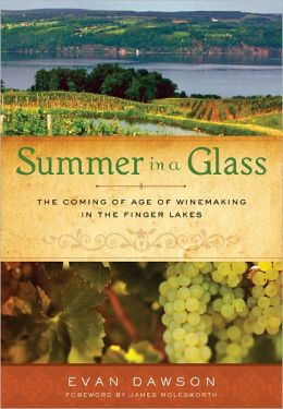 Summer in a Glass: The Coming of Age of Winemaking in the Finger Lakes