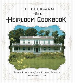 The Beekman 1802 Heirloom Cookbook: Heirloom fruits and vegetables, and more than 100 heritage recipes to inspire every generation (PagePerfect NOOK Book)