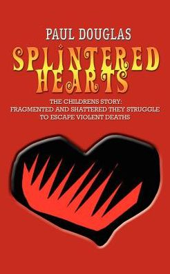 Splintered Hearts: The Childrens Story