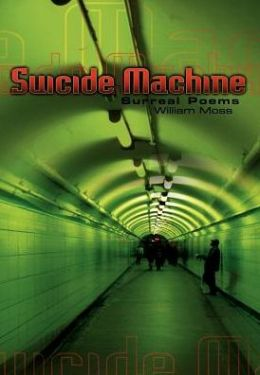 The Suicide Machine: Surreal Poems