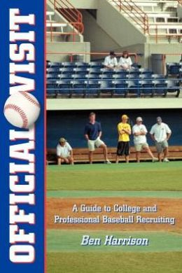 Official Visit: A Guide to College and Professional Baseball Recruiting