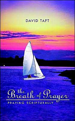 The Breath of Prayer: Praying Scriptually