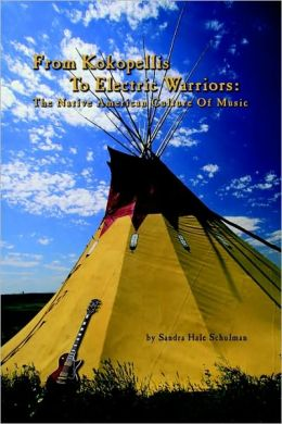 From Kokopelli's to Electric Warriors: The Native American Culture of Music