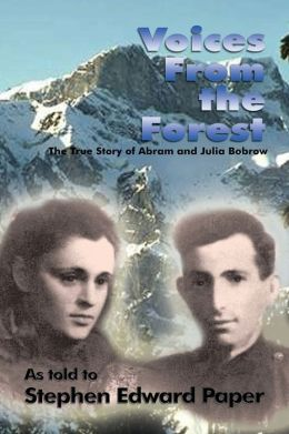 Voices from the Forest: The Story of Abram and Julia Bobrow