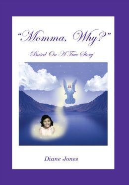 Momma, Why?: A true story of savage parental abuse