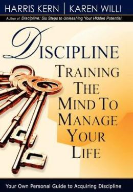 Discipline: Training the Mind to Manage Your Life