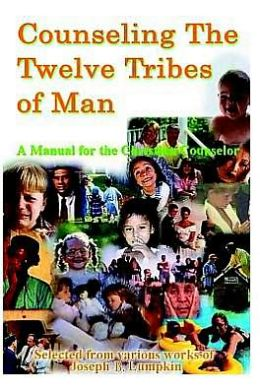 Counseling the Twelve Tribes of Man: A Manual for the Christian Counselor