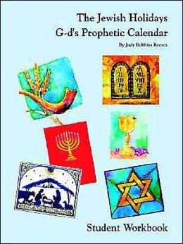 The Jewish Holidays G-D's Prophetic Calendar