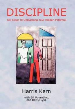 Discipline: Six Steps to Unleashing Your Hidden Potential