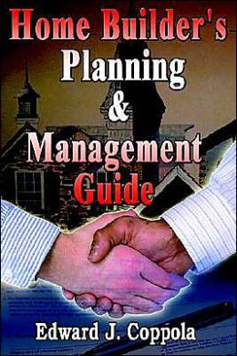Home Builder's Planning and Management Guide