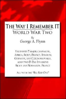 The Way I Remember It: World War Two