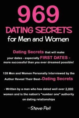 969 Dating Secrets for Men and Women: 128 Men and Women Personally Interviewed by the Author Reveal Their Best--Dating Secrets