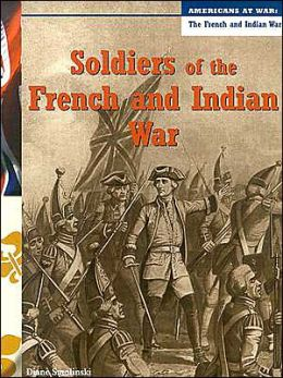 Soldiers of the French and Indian War