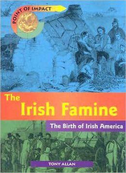 The Irish Famine: The Birth of Irish America