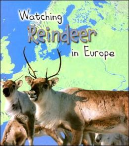 Watching Reindeer in Europe