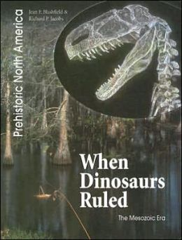 When Dinosaurs Ruled: The Mesozoic Era