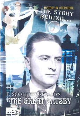 The Story Behind F. Scott Fitzgerald's the Great Gatsby