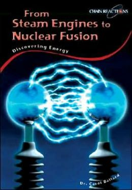 From Steam Engines to Nuclear Fusion: Discovering Energy