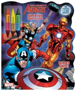 The Mighty Avengers: Heroes Unite! Super Fun Book to Color [With Crayons]