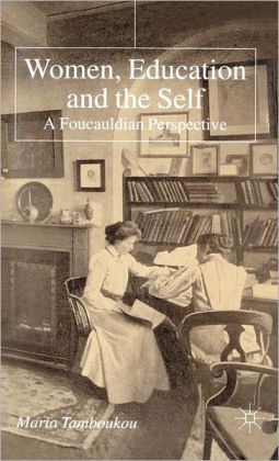 Women, Education and the Self: A Foucauldian Perspective